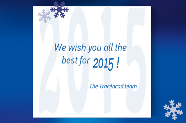The Tracéocad team wishes you all the best for 2015